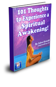 101 Thoughts to Experience a Spiritual Awakening E-book!